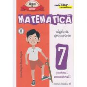 Matematica Algebra, Geometrie clasa a 7 a Partea I, Semestrul I 2016 CONSOLIDARE ( Editura: Paralela 45, Autor: Anton Negrila, Maria Negrila ISBN 978-973-47-2353-9 )