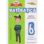 Matematica, Algebra, Geometrie clasa a 6 a Partea I, Semestrul I 2016 CONSOLIDARE ( Editura: Paralela 45, Autor: Dan Zaharia, Maria Zaharia ISBN 978-973-47-2351-5 )