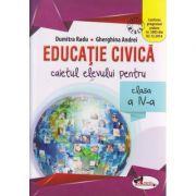 Educatie Civica, caietul elevului pentru clasa a IV-a ( Dumitra Radu ) ( Editura: Aramis, Autor: Dumitra Radu, Gherghina Andrei ISBN 978-606-706-367-7)
