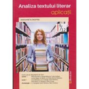 Analiza textului literar - Aplicatii clasele IX-XII ( editura: Booklet, autor: Margareta Onofrei ISBN 978-606-590-084-4 )