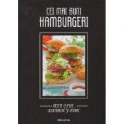Cei mai buni hamburgeri /Retete clasice, vegetariene si vegane ( Editura: Casa, Autor: Gabriella Padurean ISBN 978-606-787-018-3 )