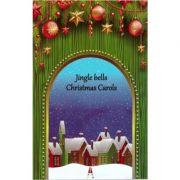 Jingle bells - Christmas carols ( editura: Astro, ISBN 978-606-8660-07-3 )