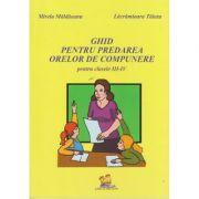 Ghid pentru predarea orelor de compunere pentru clasele III-IV ( Editura: Lizuka Educativ, Autor: Mirela Maldaeanu, Lacramioara Taiatu ISBN 978-606-8714-20-2 )