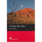A town Like Alice Level 5 Intermediate ( Editura: Macmillan, Autor: Nevil Shute ISBN 1-405-07316-0 )