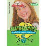 Matematica, Aritmetica, Algebra, Geometrie clasa a 5 a 2016 STANDARD ( Editura: Paralela 45, Autor: Leon Pitu, Gabriela Zanoschi ISBN 978-973-47-2344-7 )