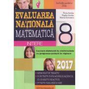 Evaluarea Nationala matematica pentru clasa a 8- a 2017 INITIERE ( Editura: Paralela 45, Autor: Florin Antohe, Bogdan Antohe, Marius Antonescu ISBN 9789734723829 )