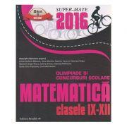 Olimpiade si concursuri scolare Matematica pentru clasele IX-XII 2016 ( Editura: Paralela 45, Autor: Gheorghe Cainiceanu ISBN 978-973-47-2400-0 )