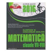 Olimpiade si concursuri scolare Matematica pentru clasele VII-VIII 2016 ( Editura: Paralela 45, Autor @ Gheorghe Cainiceanu ISBN 9789734723997 )