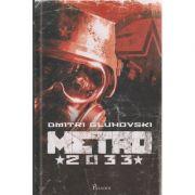 Metro 2033 ( Editura: Paladin, Autor: Dmitri Gluhovski ISBN 978-606-8673-20-2 )