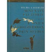 Minunata calatorie a lui Nils Holgersson prin Suedia ( Editura: Arthur, Autor: Selma Lagerlof ISBN 978-606-788-080-9 )