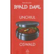 Unchiul Oswald ( Editura: Art Grup Editorial, Autor: Roald Dahl ISBN 978-606-710-390-8 )