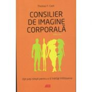 Consilier de imagine corporala ( Editura: All, Autor: Thomas F. Cash ISBN 978-606-587-363-6 )