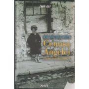 Cenusa Angelei ( o copilarie irlandeza ) ( Editura: ART, Autor: Frank Mccourt ISBN 978-606-710-351-9 )
