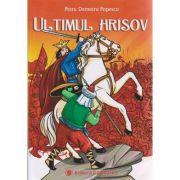 Ultimul Hrisov ( Editura: Carminis, Autor: Petru Demetru Popescu ISBN 978-973-123-322-2 )