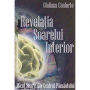 Revelatia Soarelui Interior ( Editura: Cartea Daath, Autor: Giuliana Conforto ISBN 978-606-8597-06-5 )