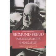 Psihologia colectiva si analiza eului ( Editura: Cartex, Autor: Sigmund Freud ISBN 9786068023830 )