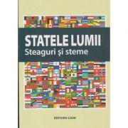 Statele Lumii Steaguri si steme ( Editura: Casa ISBN 978-606-787-003-9 )