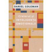 Creierul si inteligenta emotionala ( Editura: Curtea Veche, Autor: Daniel Goleman ISBN 978-606-588-888-3 )