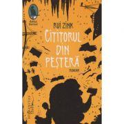 Cititorul din Pestera ( Editura: Humanitas, Autor: Rui Zink ISBN 9789736896156 )