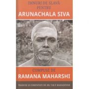 Imnuri de slava pentru Arunachala Siva ( Editura: Infinit, Autor: Ramana Maharshi ISBN 978-606-94223-1-1 )