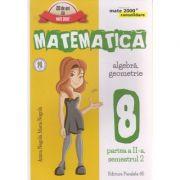 Matematica algebra, geometrie clasa a 8 - a, partea a II - a, semestrul 2 CONSOLIDARE 2016 ( Editura: Paralela 45, Autor: Anton Negrila, Maria Negrila ISBN 978-973-47-2459-8 )