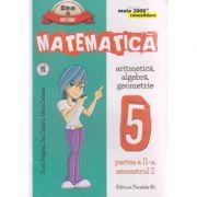 Matematica aritmetica, algebra, geometrie clasa a 5 - a partea a II -a, semestrul 2 2016 CONSOLIDARE ( Editura: Paralela 45, Autor: Sorin Peligrad, Dan Zaharia, Maria Zaharia ISBN 978-973-47-47-2456-7 )