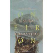 Oneiron / Fantezie despre primele secunde de dupa moarte ( Editura: Paralela 45, Autor: Laura Lindstedt ISBN 978-973-47-2431-4 )