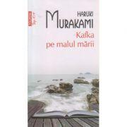 Kafka pe malul marii ( Editura: Polirom, Autor: Haruki Murakami ISBN 978-973-46-4242-7 )