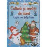Colinde si traditii de iarna /Vizita unui fulg de nea / CARTE+CD ( Editura: Trend ISBN 978-606-92760-1-3 )
