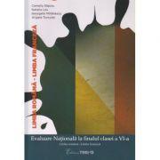 Evaluare Nationala la finalul clasei a VI-a Limba Romana - Limba Franceza ( Editura: Trend, Autor: Camelia Sapoiu, Natalia Leu, Georgeta Mihailescu, Angela Turculet ISBN 978-606-8664-92-7 )
