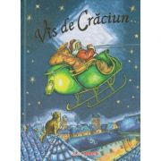 Vis de Craciun ( Editura: Trend ISBN 978-606-976-012-3 )