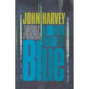 A darker shade of Blue ( Editura: William Heinamann/ Books Outlet, Autor: John Harvey ISBN 978-0-434-02033-1 )