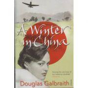 A winter in China ( Editura: Boon Books, Autor: Douglas Galbraith ISBN 978-0-099-46597-3 )