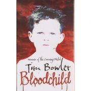 Bloodchild ( Editura: Outlet - carte limba engleza, Autor: Tim Bowler ISBN 978-0-19-271980-5)
