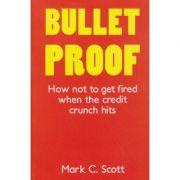 Bullet proof ( Editura ; Boon Books, Autor: Mark C. Scott ISBN 978-1-847-94034-6 )
