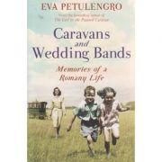 Caravan and wedding bands ( Editura: Boon Books, Autor: Eva Petulengro ISBN 978-1-4472-0944-7 )