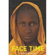Face time ( Editura: Harry N. Abrams/Books Outlet, Autor: Patrick de Wilde ISBN 9780810930810 )