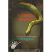 Forbidden Creatures (Editura: Outlet - carte limba engleza, Autor: Peter Laufer ISBN 978-1-59921-926-4 )