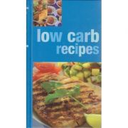 Low Carb recipes ( Editura: Outlet - carte limba engleza, Autor: Lauren Coles ISBN 1-40543-157-1 )