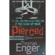 Pierced ( Editura: Outlet - carte limba engleza, Autor: Thomas Enger ISBN 978-0-571-27245-7 )