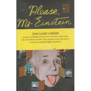 Please Mr. Einstein ( Editura: Outlet - carte limba engleza, Autor: Jean-Claude Carriere ISBN 1-843-43304-4 )