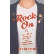 Rock on ( Editura: Boon Books, Autor: Dan Kennedy ISBN 978-1-846-55173-4 )