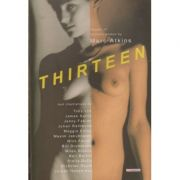 Thirteen ( Editura: Outlet - carte limba engleza, Autor: Marc Atkins ISBN 1-899344-86-1 )