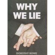 Why we lie ( Autor: Dorothy Rowe ISBN 9780007278855 )