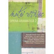Opera dramatica 2 ( Editura: Cartea Romaneasca, Autor: Matei Visniec ISBN 978-973-23-3159 0 )