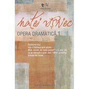Opera dramatica 1 ( Editura: Cartea Romaneasca, Autor: Matei Visniec ISBN 978-973-23-3158-3 )