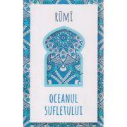 Oceanul sufletului ( Editura: Herald, Autor: Jalal-Ud-Din Rumi ISBN 9789731116419 )