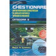 Chestionare pentru verificarea cunostintelor de legislatie rutiera si intrebari de mecanica pentru categoria B + CD interactiv ISBN 978-973-8924-58-1 )