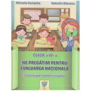 Ne pregatim pentru evaluarea nationala clasa a IV-a Teste dupa modelul european ( Editura: Allegria, Autor: Mihaela Costache, Valentin Diaconu ISBN 978-606-93834-5-2 )