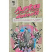 Arta de a-ti face datorii ( Editura: Art Grup Editorial, Autor: Jacques-Gilbert Ymbert ISBN 9789731244662 )